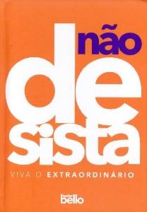 NAO DESISTA - VIVA O EXTRAORDINARIO - VOL. 1