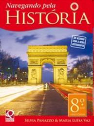 NAVEGANDO PELA HISTORIA - 8 ANO - NAVEGANDO PELA HISTORIA