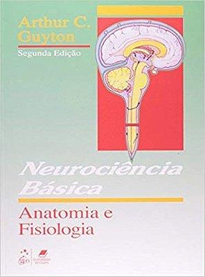 NEUROCIENCIA BASICA: ANATOMIA E FISIOLOGIA