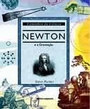 NEWTON E A GRAVITACAO - CAMINHOS DA CIENCIA