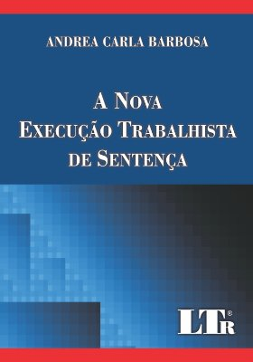 NOVA EXECUCAO TRABALHISTA DE SENTENCA, A