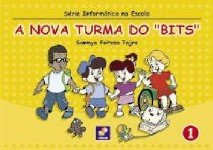 NOVA TURMA DO BITS, A - VOL. 1