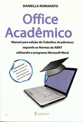 OFFICE ACADEMICO (MANUAL PARA EDICAO DE TRABALHOS