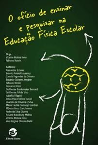 OFICIO DE ENSINAR E PESQUISAR NA EDUCACAO FISICA ESCOLAR, O