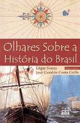 OLHARES SOBRE A HISTORIA DO BRASIL
