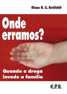 ONDE ERRAMOS  - QUANDO A DROGA INVADE A FAMILIA