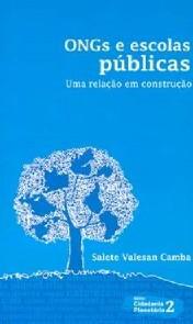 ONGS E ESCOLAS PUBLICAS: UMA RELACAO EM CONSTRUCAO - VOL 2