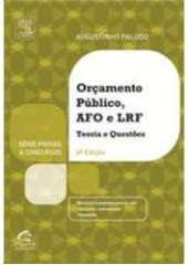 ORCAMENTO PUBLICO E ADMINISTRACAO FINANCEIRA E ORCAMENTARIA - SERIE: PROVAS