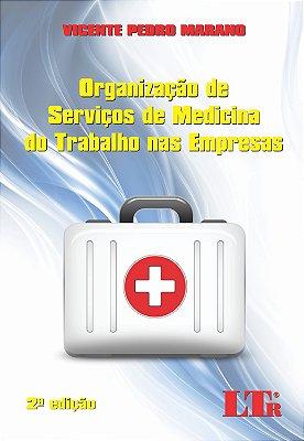 ORGANIZACAO DE SERVICOS DE MEDICINA DO TRABALHO NAS EMPRESAS