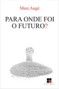 PARA ONDE FOI O FUTURO  - COL. CATALOGO GERAL
