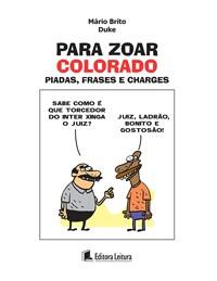 PARA ZOAR COLORADO INTERNACIONAL - PIADAS, FRASES E CHARGES