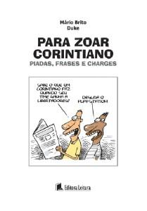 PARA ZOAR CORINTIANO - PIADAS, FRASES E CHARGES