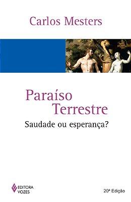PARAISO TERRESTRE: SAUDADE OU ESPERANCA