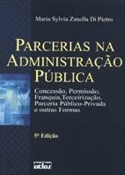 PARCERIAS NA ADMINISTRACAO PUBLICA: CONCESSAO, PERMISSAO, FRANQUIA, TERCEIR