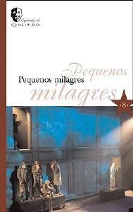 PEQUENOS MILAGRES - COL. ESPETACULOS DO GALPAO - VOL.8