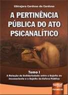 PERTINENCIA PUBLICA DO ATO PSICANALITICO, A - TOMO I - A RELACAO DE SOLIDAR