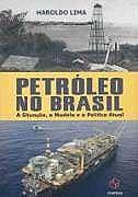 PETROLEO NO BRASIL - A SITUACAO, O MODELO E A POLITICA ATUAL