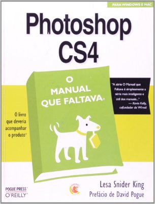 PHOTOSHOP CS4 - O MANUAL QUE FALTAVA PARA WINDOWS E MAC - O LIVRO QUE DEVER