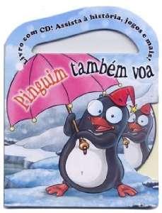 PINGUIM TAMBEM VOA ! - LIVRO COM CD