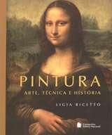 PINTURA - ARTE, TECNICA E HISTORIA