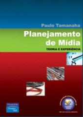 PLANEJAMENTO DE MIDIA - TEORIA E EXPERIENCIA