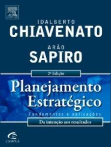 PLANEJAMENTO ESTRATEGICO - FUNDAMENTOS E APLICACOES DA INTENCAO AOS RESULTA