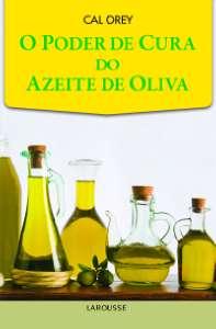 PODER DE CURA DO AZEITE DE OLIVA, O