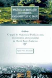 POLITICAS DE RESOLUCCAO DE CONFLITOS SOCIOAMBIENTAIS NO BRASIL