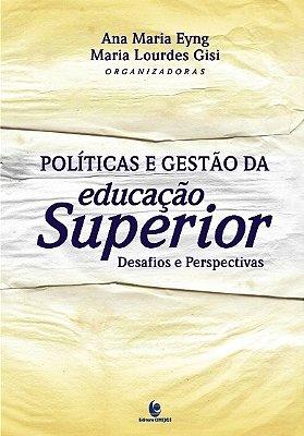 POLITICAS E GESTAO DA EDUCACAO SUPERIOR - DESAFIOS E PERSPECTIVAS
