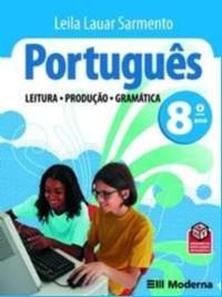 PORTUGUES - LEITURA , PRODUCAO E GRAMATICA - 8 ANO