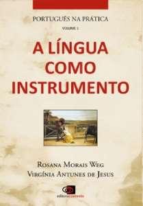 PORTUGUES NA PRATICA, V.1 - A LINGUA COMO INSTRUMENTO - COL.PORTUGUES NA PR