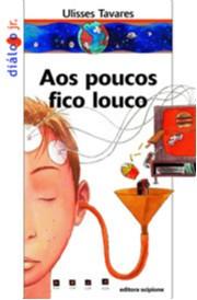 POUCOS FICO LOUCO, AOS - COL. DIALOGO JR.