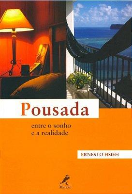 POUSADA - ENTRE O SONHO E A REALIDADE