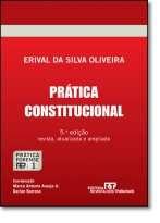 PRATICA CONSTITUCIONAL - COL. PRATICA FORENSE - VOL. 1