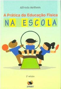 PRATICA DA EDUCACAO FISICA NA ESCOLA, A