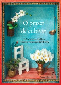 PRAZER DE CULTIVAR, O
