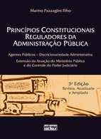 PRINCIPIOS CONSTITUCIONAIS REGULADORES DA ADMINISTRACAO PUBLICA: AGENTES PU