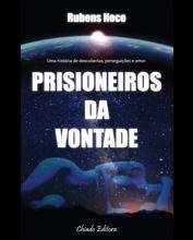 PRISIONEIROS DA VONTADE - COL. VIAGENS NA FICCAO