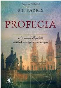 PROFECIA - NO REINO DE ELIZABETH, LEALDADE SE COMPRA COM SANGUE