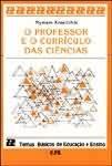 PROFESSOR E O CURRICULO DAS CIENCIAS, O