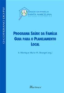 PROGRAMA SAUDE DA FAMILIA: GUIA PARA O PLANEJAMENTO LOCAL