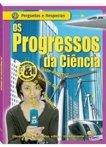 PROGRESSOS DA CIENCIA, OS - COL. PERGUNTAS E RESPOSTAS