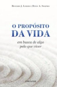 PROPOSITO DA VIDA, O - EM BUSCA DE ALGO PELO QUE VIVER