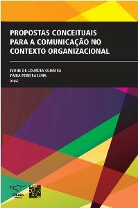 PROPOSTAS CONCEITUAIS PARA A COMUNICACAO NO CONTEXTO ORGANIZACIONAL