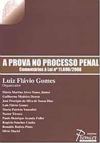 PROVA NO PROCESSO PENAL, A - COMENTARIOS A LEI N 11.690/2008