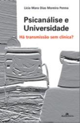 PSICANALISE E UNIVERSIDADE - HA TRANSMISSAO SEM CLINICA