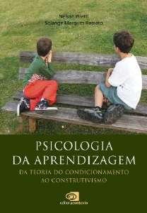 PSICOLOGIA DA APRENDIZAGEM DA TEORIA DO CONDICIONAMENTO AO CONSTRUTIVISMO