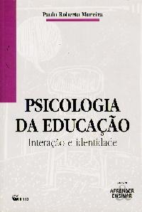 PSICOLOGIA DA EDUCACAO - INTERACAO E IDENTIDADE