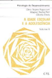 PSICOLOGIA DO DESENVOLVIMENTO - A IDADE ESCOLAR E A ADOLESCENCIA VOL. 4