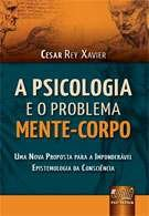 PSICOLOGIA E O PROBLEMA MENTE-CORPO, A - UMA NOVA PROPOSTA PARA A IMPONDERA